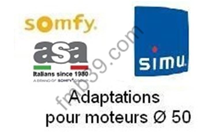Adaptations Adaptations pour Moteurs ASA / SOMFY / SIMU Ø 50 mm